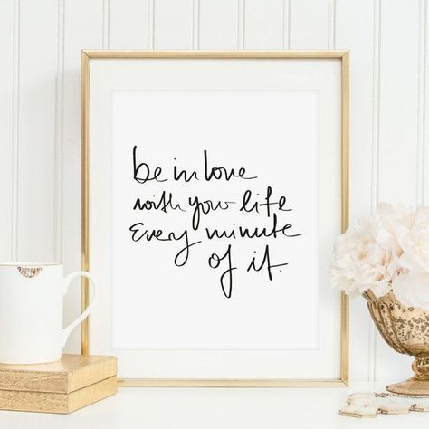 Kunstdruck, Poster, Print, Digitaldruck, Zitat: Be in love with your life every…