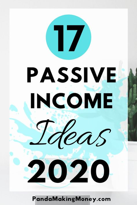 17 Passive Income Ideas 2020 That Helps You To Make Money Passively