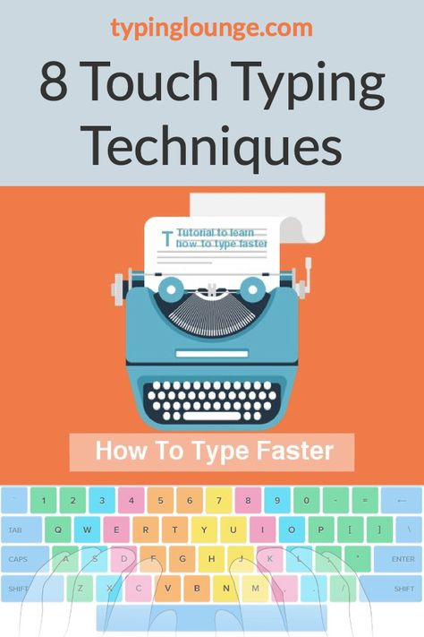 How To Type Faster - 8 Tips and Techniques