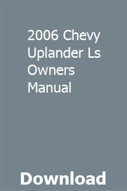 2006 Chevy Uplander Ls Owners Manual Repair Manuals Chilton
