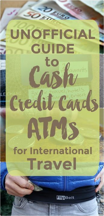 Unofficial Guide To Cash Credit Cards And Atms For International