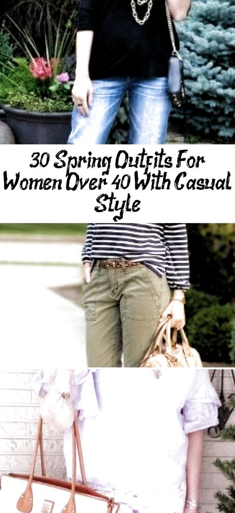 30 SPRING OUTFITS FOR WOMEN OVER 40 WITH CASUAL STYLE  #30SPRINGOUTFITS #CASUALSTYLE #dailypinmag #SpringOutfits #simplefashionoutfitsforwomencomfy #womensfashionspringover40over50