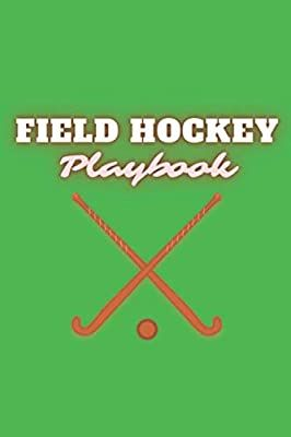 Amazon Com Field Hockey Playbook Hockey Coaching Notebook 100 Pages Of Blank Field Diagram 6x9 Inches 9798684571534 Publ In 2020 Field Hockey Coaching Planner