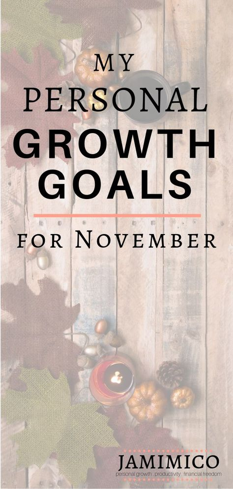November 2018 Personal Growth Goals Self Improvement Pinterest