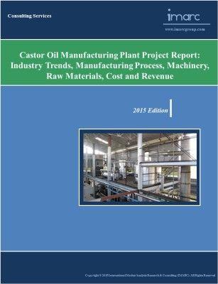 Castor Oil Manufacturing Plant  Market Trends Cost  Market