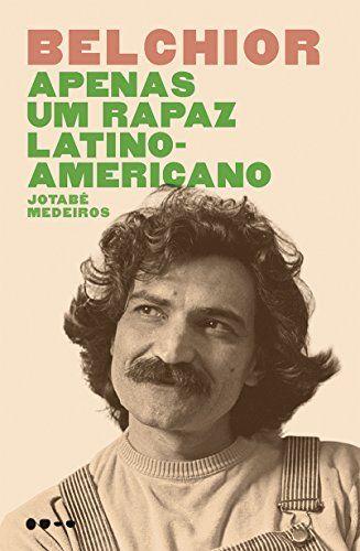 Belchior Apenas Um Rapaz Latino Americano Rapaz Latino Americano Belchior Latino Americano