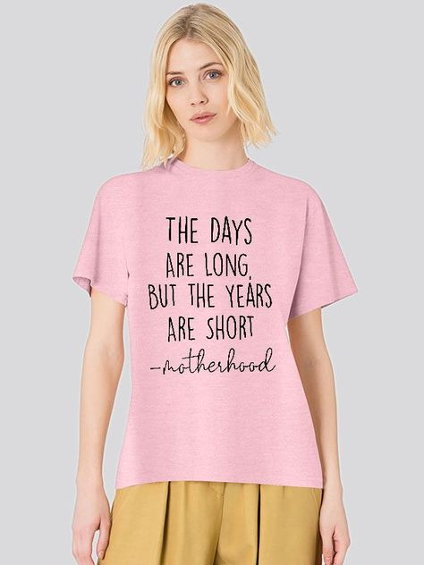 Dresswel Women The Days Are Long But The Years Are Short Letter T-Shirts Tops