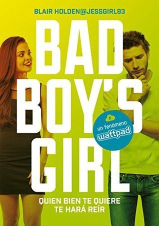 Quien Bien Te Quiere Te Hara Reir Bad Boy S Girl 04 Blair Holden Libros Para Leer Juveniles Bad Boy Libros