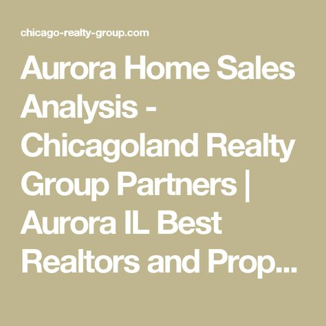 Aurora Home Sales Analysis  Chicagoland Realty Group Partners