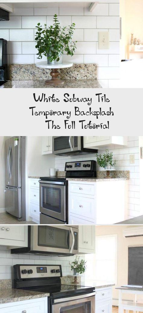 White Subway Tile Temporary Backsplash The Full Tutorial In 2020