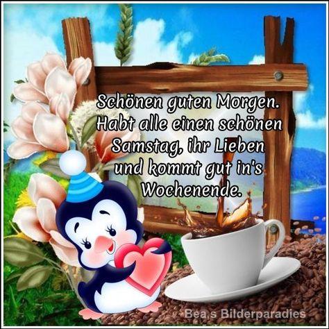 Guten Morgen Habt Einen Schönen Samstag Meine Lieben Und