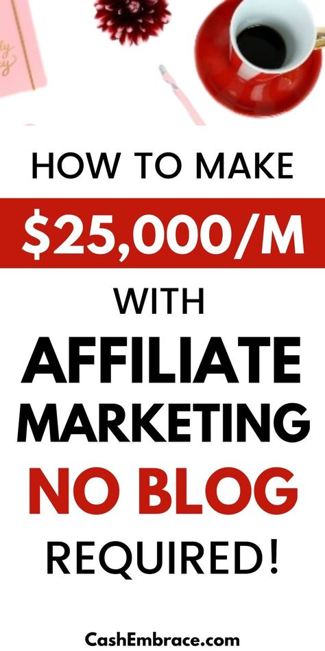 How To Make $25,000/Month With Affiliate Marketing Without Creating A Website
