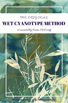 The ORIGINAL Wet Cyanotype Process