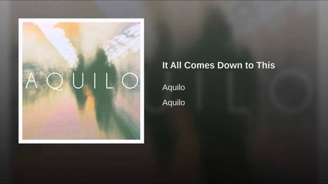 Aquilo It All Comes Down To This Life Britpop Ear Candy