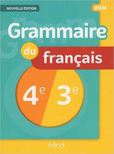 Grammaire 4e 3e Ipam Eleve Nouvelle Edition Collectif