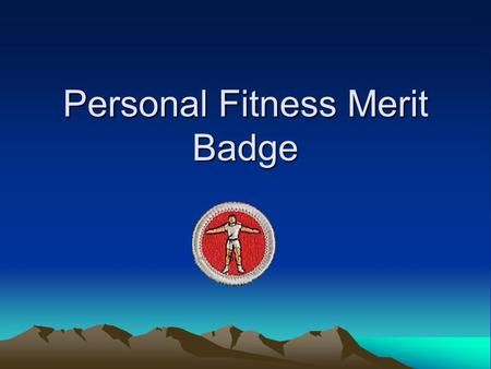 Personal Fitness Merit Badge How Do I Start If You Are Here You