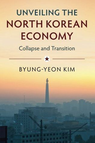 PDF DOWNLOAD] Unveiling the North Korean Economy by Byung