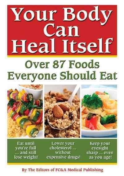 Your Body can Heal Itself: Over 87 Foods Everyone Should Eat | Think