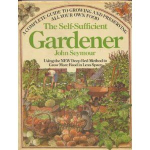 a43c1956f893f82269d664b607dbe6ef  reference book the gardener - The New Self Sufficient Gardener John Seymour