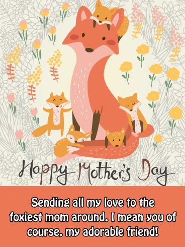 Foxy Mom Funny Mother S Day Card For Friend Birthday Greeting Cards By Davia Happy Mother S Day Funny Happy Mothers Day Friend Happy Mother Day Quotes