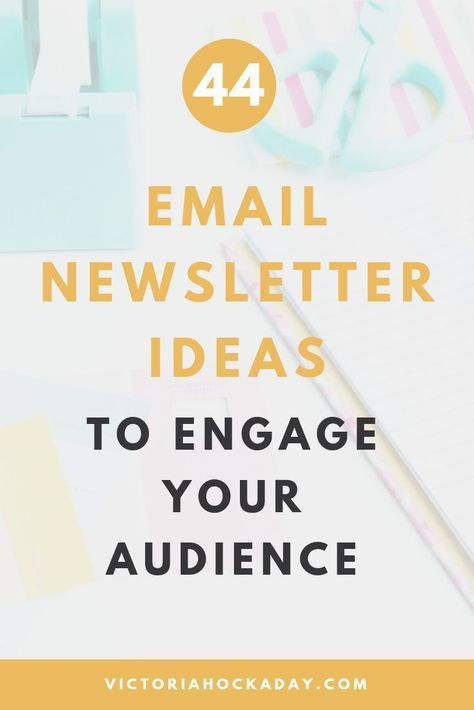 44 Newsletter Ideas To Engage Your Email List - Victoria Hockaday