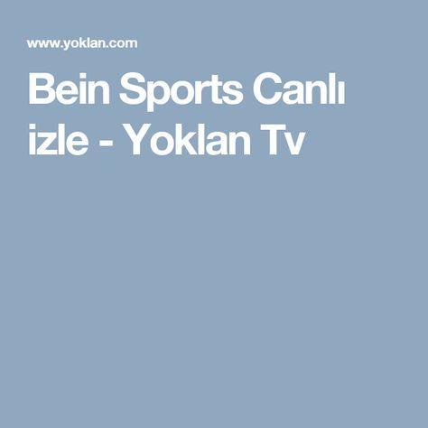 Bein Sports Canli Izle Yoklan Tv Bein Sport