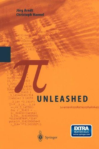 Pi-unleashed / Jörg Arndt, Christoph Haenel ; translated from the German by Catriona and David Lischka