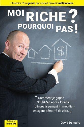 Telecharger Moi Riche Pourquoi Pas Livre Immobilier Comment Je Gagne 300keuro An Apres 15 Ans D Investissement Immobilier En Ayant Dem Ebook Pdf Lecture