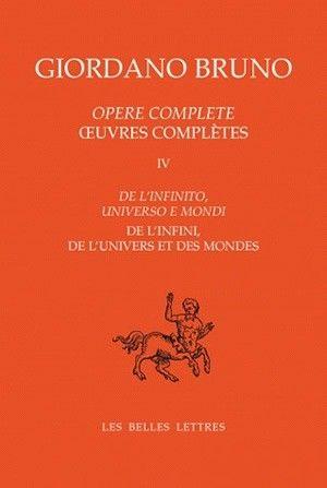 œuvres Completes Tome Iv De L Infini De L Univers Et Des Mondes Les Oeuvres Belles Lettres Univers