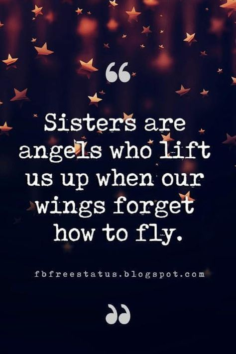 Sister Quotes And Sayings With Images quotes about sister, Sisters are angels who lift us up when our wings forget how to fly.quotes about sister, Sisters are angels who lift us up when our wings forget how to fly. Inspirational Quotes For Sisters, Little Sister Quotes, Brother Sister Quotes, Sister Poems, Sister Quotes Funny, Love My Sister, Best Friend Quotes, Inspiring Quotes, Daughter Poems