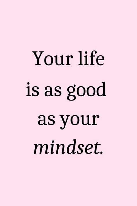 Your life is as good as your mindset quote #quotes #motivationalquotes #quotestoliveby