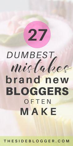 27 Dumbest Mistakes New Bloggers Often Make   The Side Blogger