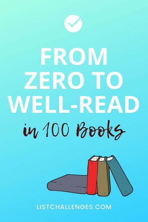 From Zero To Well Read In 100 Books 100 Books To Read 100 Book Book Club Books