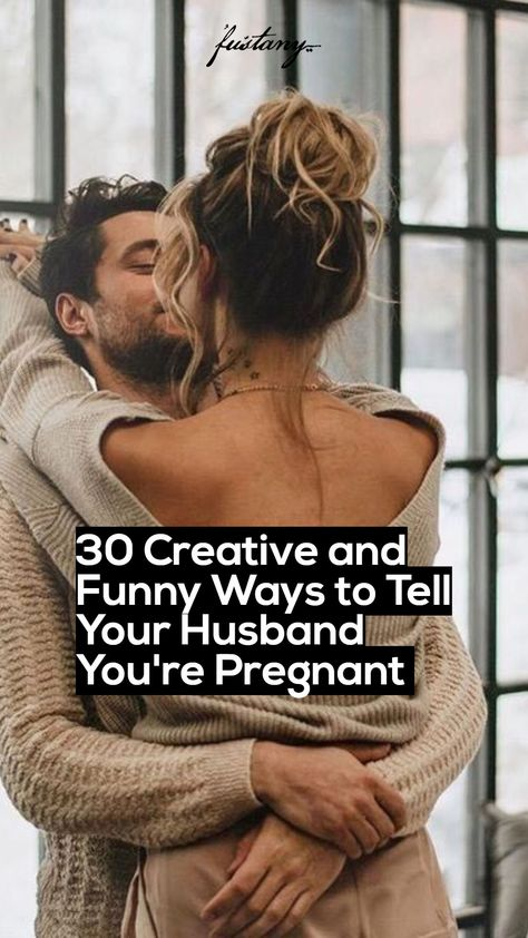 30 Funny Ways to Tell Your Husband You're Pregnant