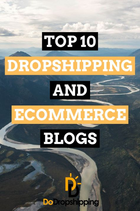 Top 10 Dropshipping & Ecommerce Blogs