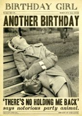 Funny birthday card by Fleet Street Birthday Girl Another Birthday 'There's no holding me back' says notorious party animal Birthday card with a funny caption to a photograph of a...