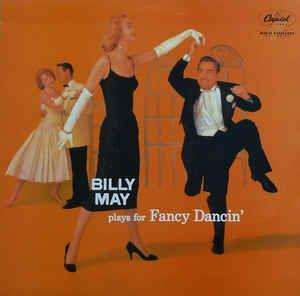 Billy May Plays For Fancy Dancin 1984 Vinyl Discogs In 2020 Billy Mays Bye Bye Blackbird Fancy