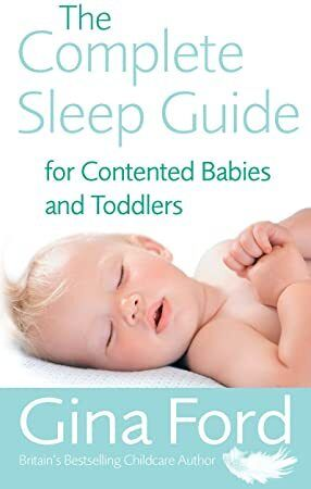 Epub The Complete Sleep Guide For Contented Babies Toddlers Sleep Guide Baby Sleep Routine Bringing Baby Home