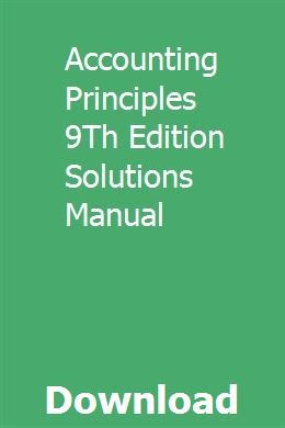 Accounting Principles 9th Edition Solutions Manual University Physics Accounting Principles Study Guide