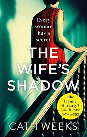 The Wife S Shadow By Cath Weeks Author Books To Read Book Worth Reading Thriller Books