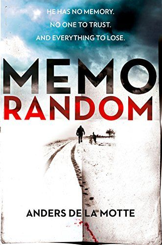 Memorandom By Anders De La Motte Harpercollins Publishers Isbn 10 0008101108 Isbn 13 0008101108 David Sarac Is A Police Officer Wh Enough Book Book Summaries Books To Read
