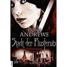 Stadt Der Finsternis Unheiliger Bund Kate Daniels Reihe 10 Finsternis Unheiliger Stadt Der Finsternis Unheilig Stadt