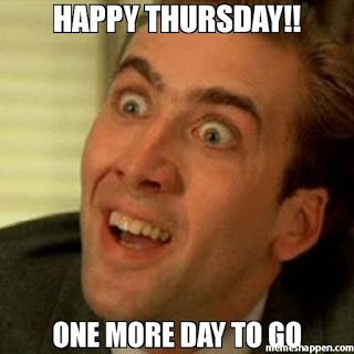 Happy Thursday One More Day To Go Dank Thursday Meme Thursday Meme Thursday Humor Good Morning Handsome Quotes