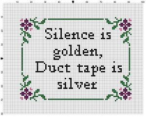 Silence is Golden Duct Tape is Silver Cross Stitch Pattern Cross Stitching, Cross Stitch Embroidery, Embroidery Patterns, Funny Embroidery, Diy Broderie, Silence Is Golden, Modern Cross Stitch Patterns, Cross Stitch Borders, Duct Tape