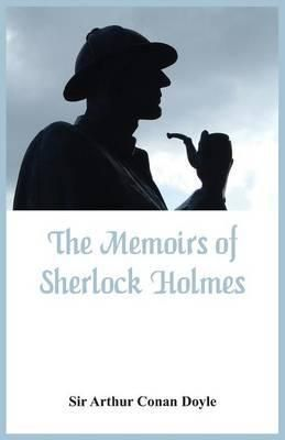 Pdf Download The Memoirs Of Sherlock Holmes Free By Sir Arthur Conan Doyle In 2020 Arthur Conan Doyle Memoirs Sherlock Holmes