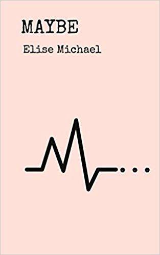 Maybe Amazon Co Uk Elise Michael 9781549971341 Books Books