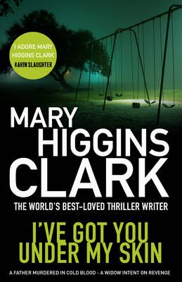 I Ve Got You Under My Skin Paperback Mary Higgins Clark 9781471132865 Books Buy Online In South Africa From Loot Under My Skin Mary Higgins Clark Books