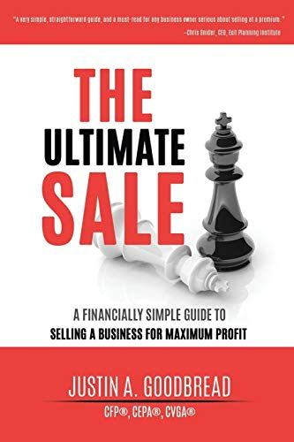 Download Pdf The Ultimate Sale A Financially Simple Guide To Selling A Business For Maximum Profit Fr Free Books Download Selling A Business Ebook
