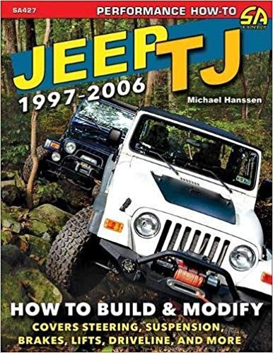 Jeep Tj 1997 2006 How To Build Modify Amazon It Michael Hanssen Libri In Altre Lingue Jeep Wrangler Tj Jeep Wrangler Jeep