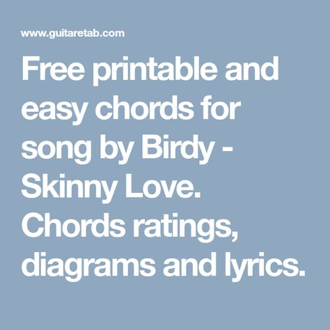 Free Printable And Easy Chords For Song By Birdy Skinny Love